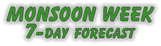 Monsoon Week July 18 - July 25th